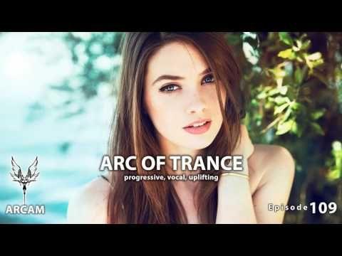 ► ARC OF TRANCE #109 [PROGRESSIVE, VOCAL, UPLIFTING] MIX 2016