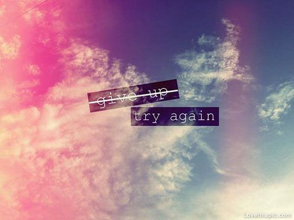 try again life quotes quotes positive quotes quote colorful sky clouds life positive positive quote