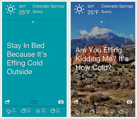 The Effing Weather App will give you a good laugh every morning when you check the weather.Weather App