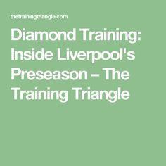 Diamond Training: Inside Liverpool's Preseason – The Training Triangle