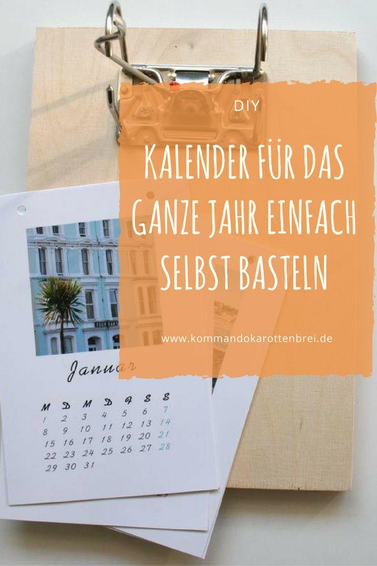 #Kalender für das ganze #Jahr einfach selbst #basteln. In dieser #Anleitung findest Du auch die Seiten der Monate zum Download. #style #art #love #shopping #gifts #diy #geschenk #geschenkidee #weihnachten #kommandokarottenbrei