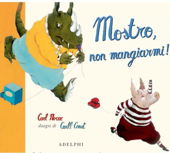 "Carl Norac, Carll Crent ""Mostro, non mangiarmi!"", Adelphi"