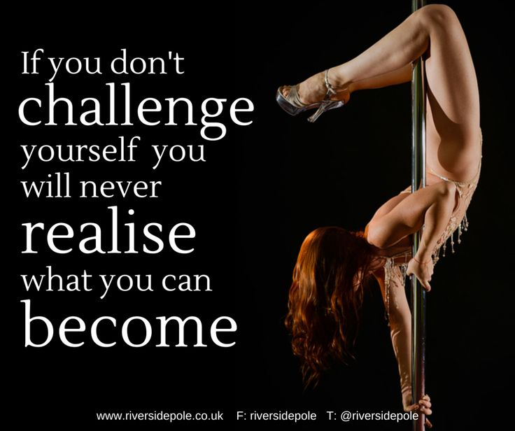If you don't challenge yourself... Quote. Motivation. Riverside Pole and Fitness.