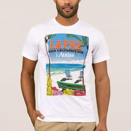 La Paz Baja California Sur Mexico travel poster T-Shirt - tap, personalize, buy right now!