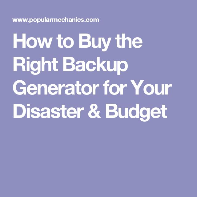 Best 25 home backup generator ideas on pinterest concrete how to buy the right backup generator for your disaster budget ccuart Image collections