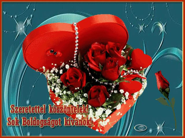 Szeretettel köszöntelek, sok boldogságot kívánok