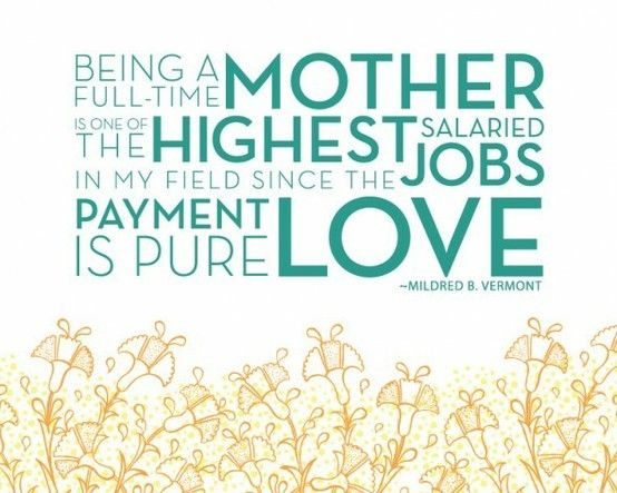 worth every penny!: Full Time, Mothers Day, Best Jobs, Mothers Quotes, Be A Mothers, Mom Quotes, Motherhood, Love Quotes, Be A Mommy