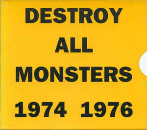 Destroy All Monsters - 1974 1976 at Discogs
