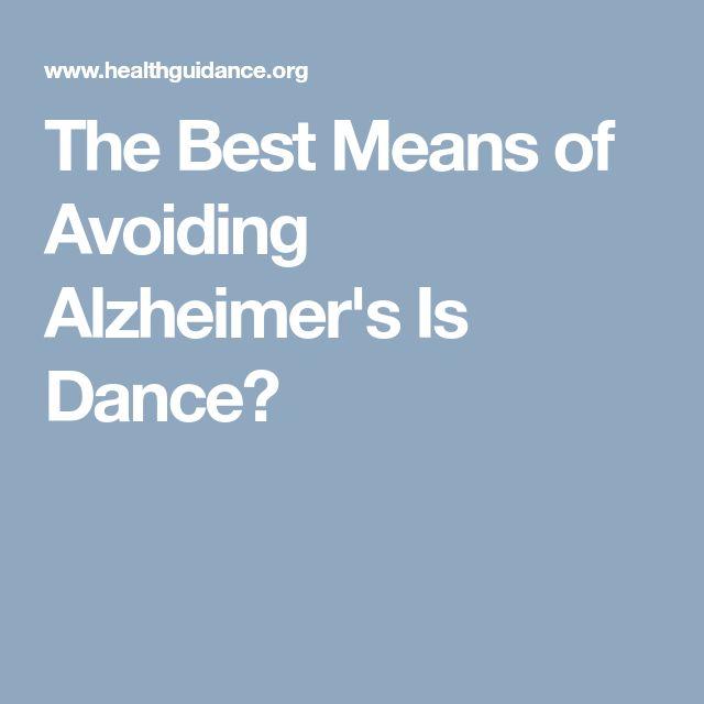 The Best Means of Avoiding Alzheimer's Is Dance?