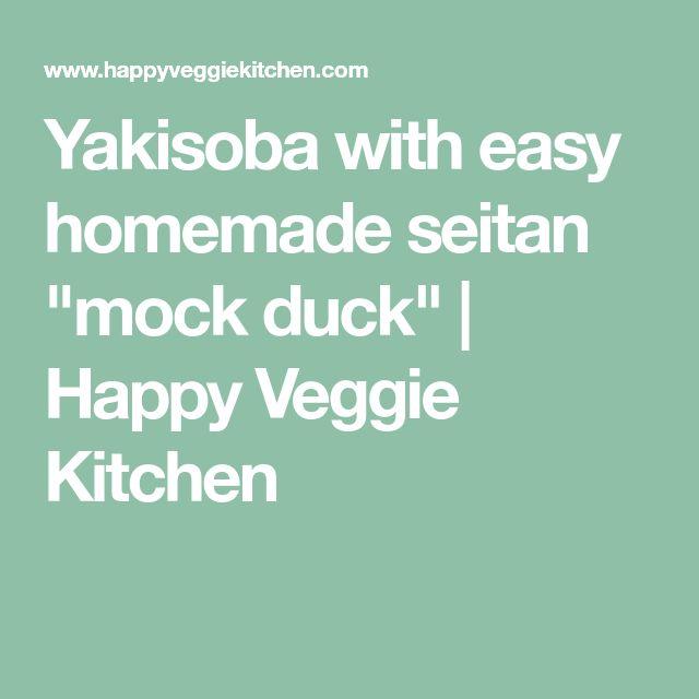 "Yakisoba with easy homemade seitan ""mock duck""   Happy Veggie Kitchen"