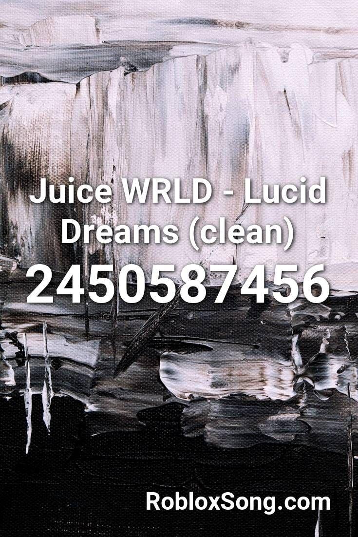 Juice Wrld Lucid Dreams (clean) Roblox ID Roblox Music
