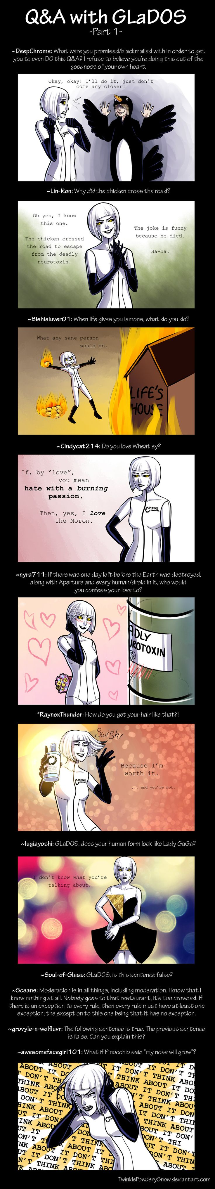 Q and A With GLaDOS by TwinklePowderySnow.deviantart.com on @deviantART-- it's even better if you read it in her voice