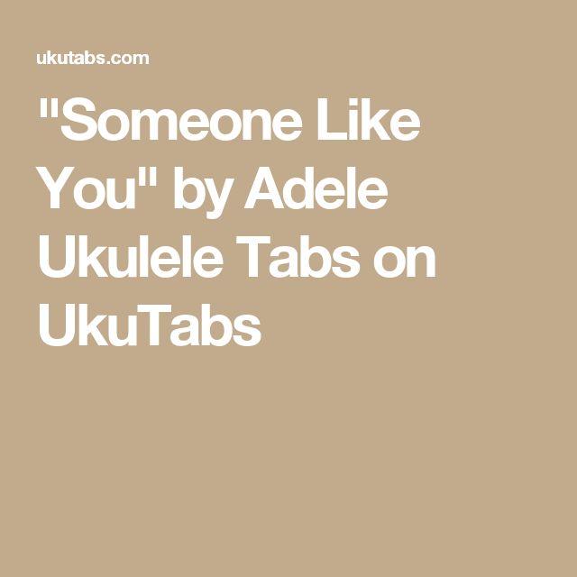 """""""Someone Like You"""" by Adele Ukulele Tabs on UkuTabs"""
