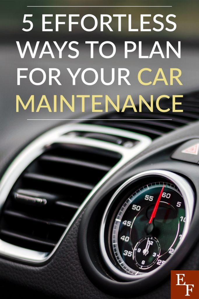 5 Effortless Ways To Plan For Your Car Maintenance Car