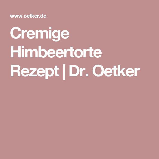 Cremige Himbeertorte Rezept   Dr. Oetker