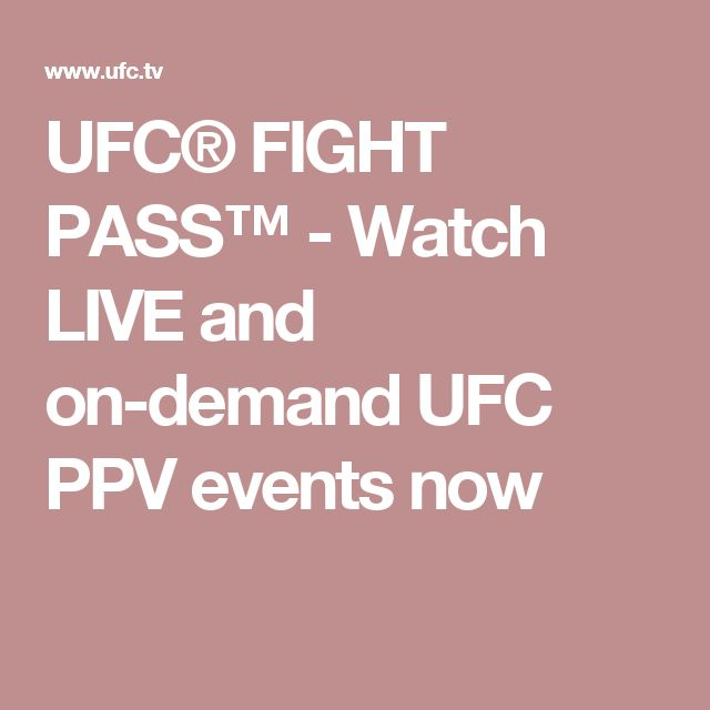UFC® FIGHT PASS™ - Watch LIVE and on-demand UFC PPV events now