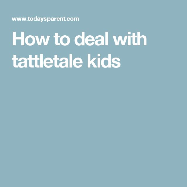 How to deal with tattletale kids
