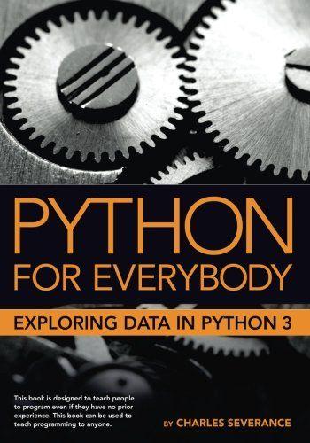 Python for Everybody: Exploring Data in Python 3 | COMPUTING