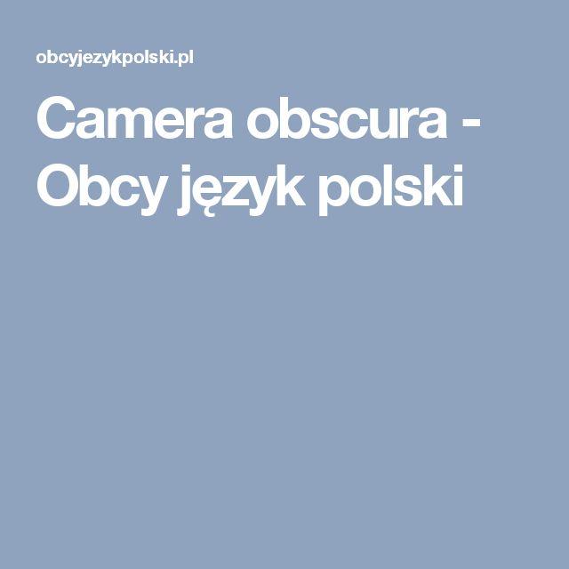Camera obscura - Obcy język polski
