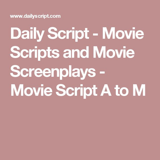 Daily Script - Movie Scripts and Movie Screenplays - Movie Script A to M