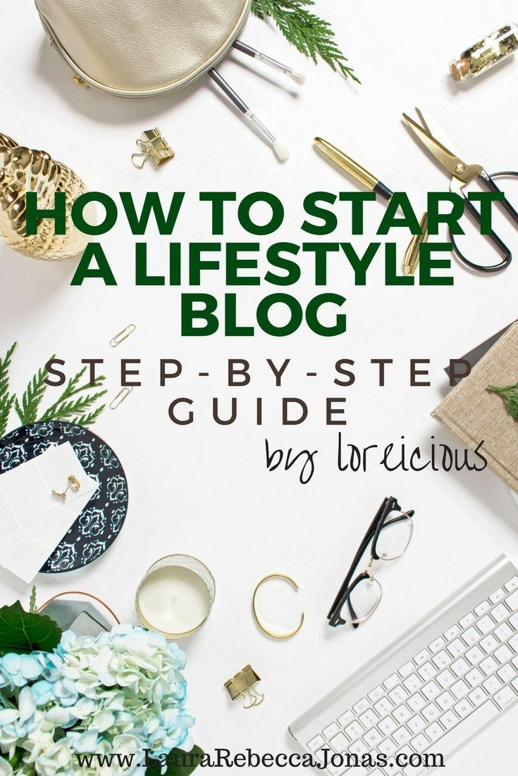 How to start a Lifestyle Blog | loreicious This step-by-step guide gives you all the inside on how to start a blog. Perfect for beginners and easy explanations.