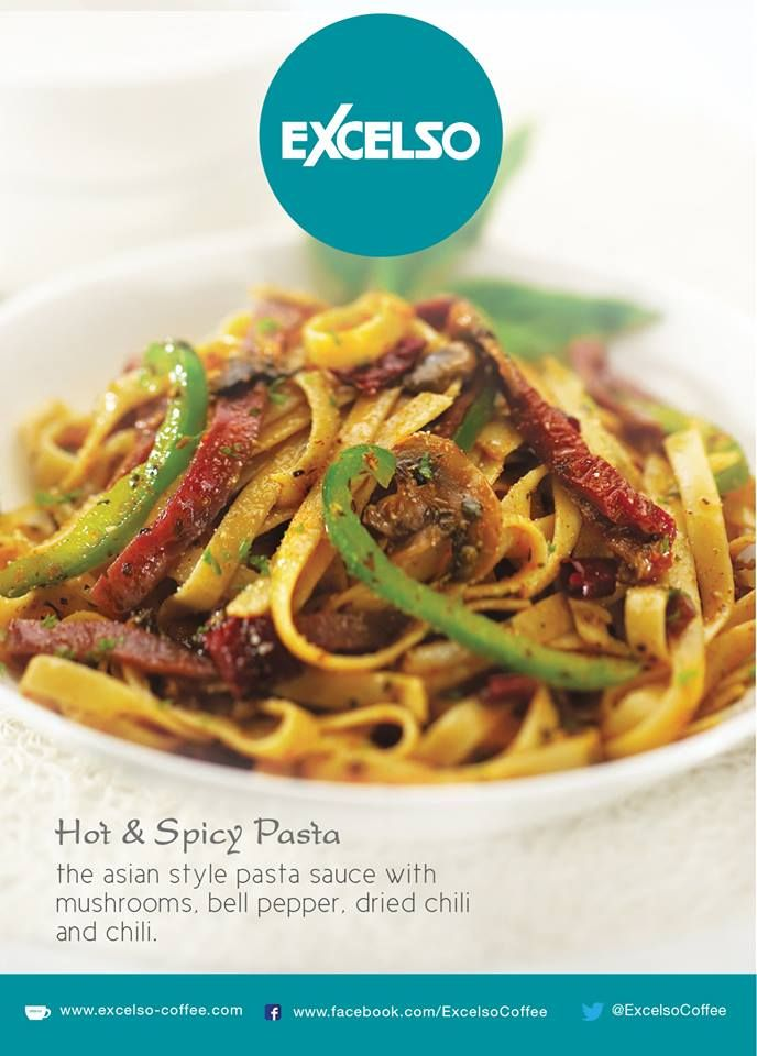 Hot & Spicy Pasta: The Asian style pasta sauce w/ mushroom, bell pepper, dried chili & chili. Available at Excelso Coffee