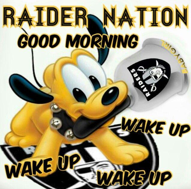 RAIDER NATION GOOD MORNING, WAKE UP, WAKE UP, WAKE UP!!!