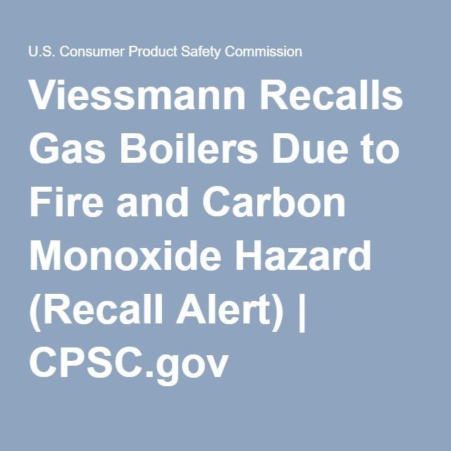 Viessmann Recalls Gas Boilers Due to Fire and Carbon Monoxide Hazard (Recall Alert) | CPSC.gov
