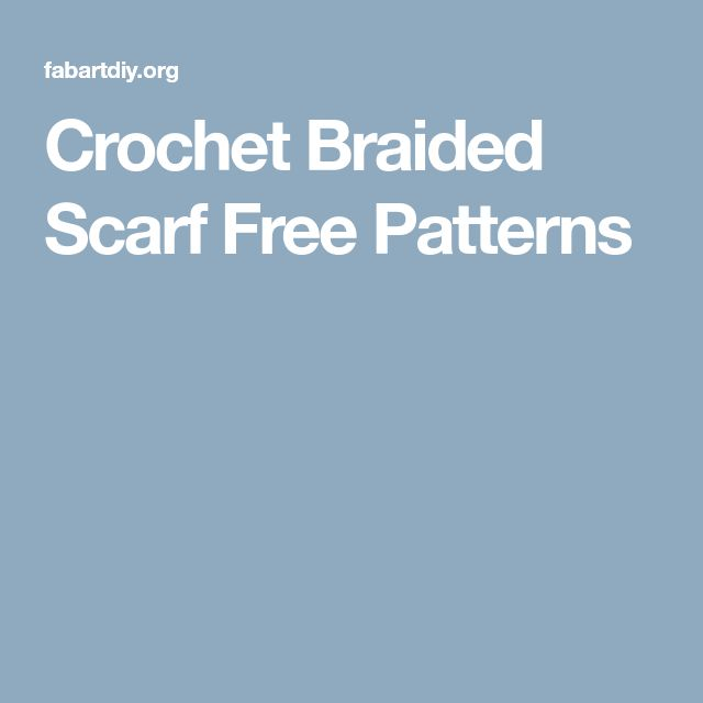 Crochet Braided Scarf Free Patterns