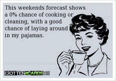 PLEASE let this be true!! Just one weekend of pure laziness!: