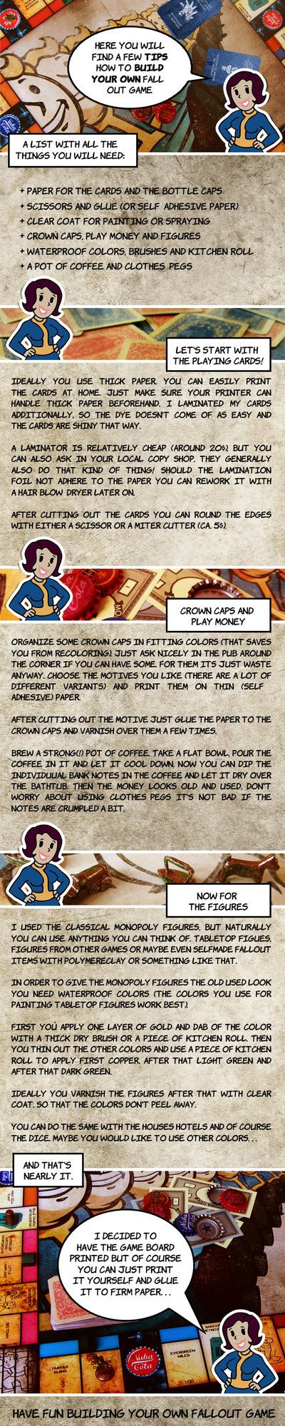 Here you will find a few tips how to build your own fallout game. It doesn't matter if you would like to build a monopoly game or any other board game! Background: