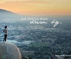 Dream big...Love this one!Dream Big, Dreams Biglov, Dreams Big Lov