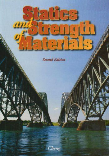 Statics and Strength of Materials by Fa-Hwa Cheng. $58.50. Publisher: McGraw-Hill Science/Engineering/Math; 2 edition (September 16, 1996). 560 pages. Publication: September 16, 1996. Author: Fa-Hwa Cheng. Edition - 2
