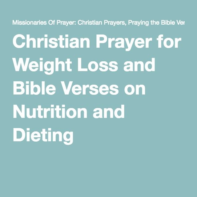 Christian Prayer for Weight Loss and Bible Verses on Nutrition and Dieting