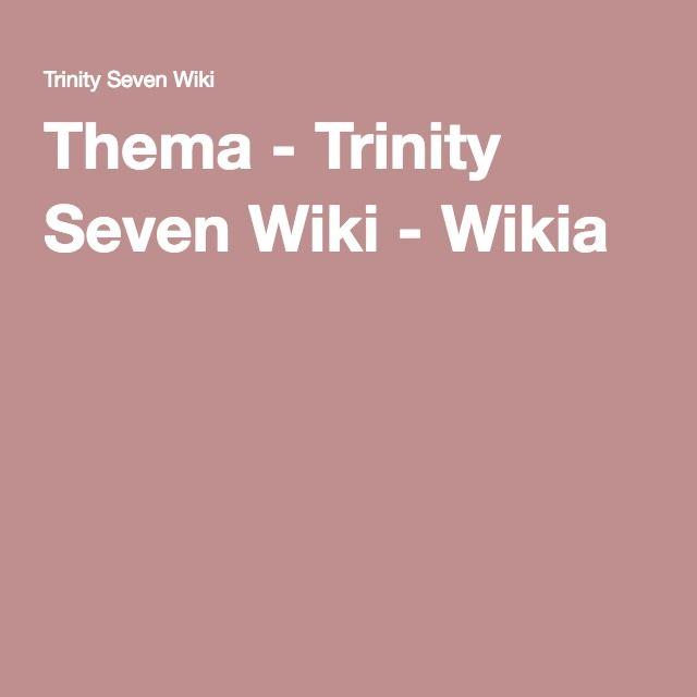 Thema - Trinity Seven Wiki - Wikia
