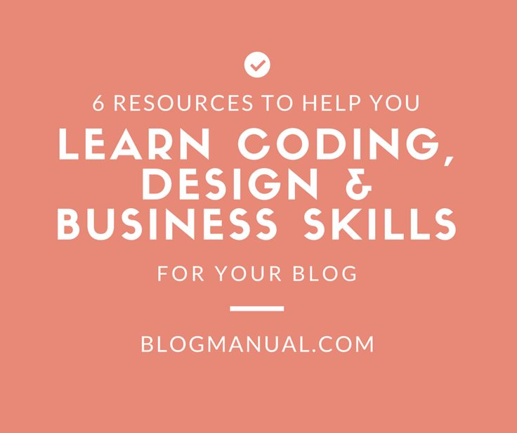 6 resources to help you learn coding, design and business skills