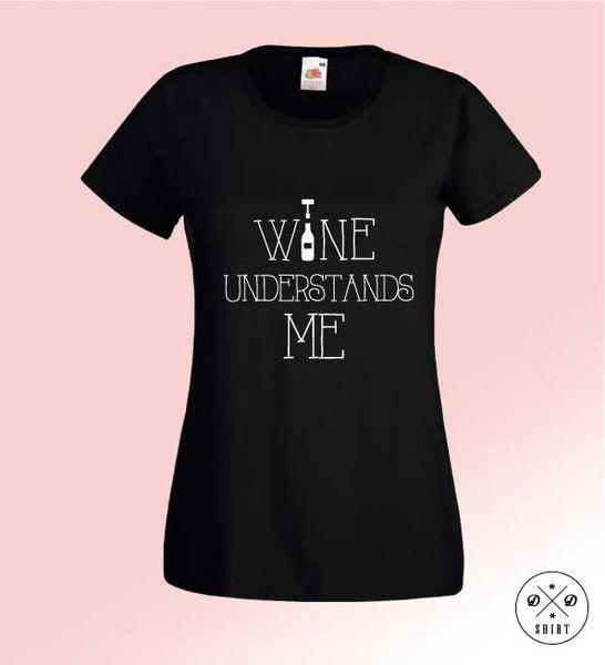 Wine+understands+Me,+Damska+koszulka+z+nadrukiem,+w+DDshirt+na+DaWanda.com