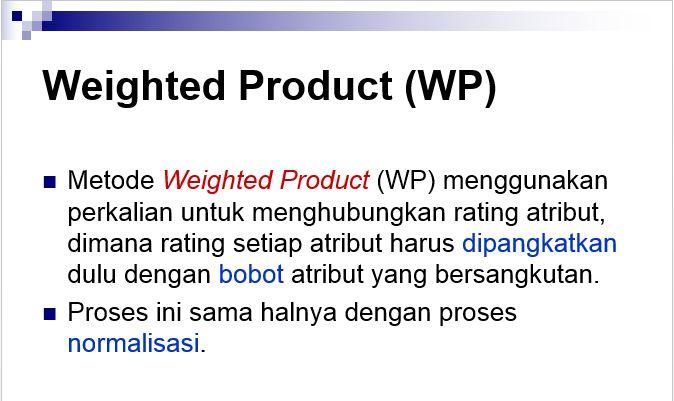Free Script Metode Weighting Product untuk Sistem Pendukung Keputusan (SPK – Statis)
