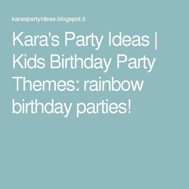 Kara's Party Ideas   Kids Birthday Party Themes: rainbow birthday parties!