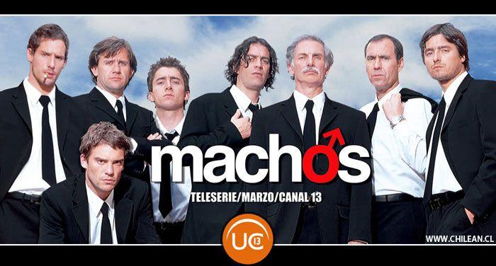 Teleserie MACHOS de Canal 13 en Chile