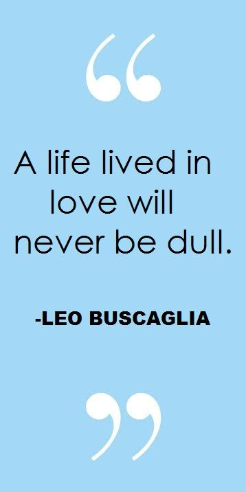 Love Quote - Leo Buscaglia