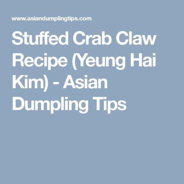 Stuffed Crab Claw Recipe (Yeung Hai Kim) - Asian Dumpling Tips