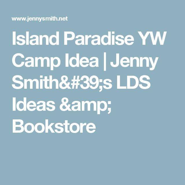 Island Paradise YW Camp Idea | Jenny Smith's LDS Ideas & Bookstore