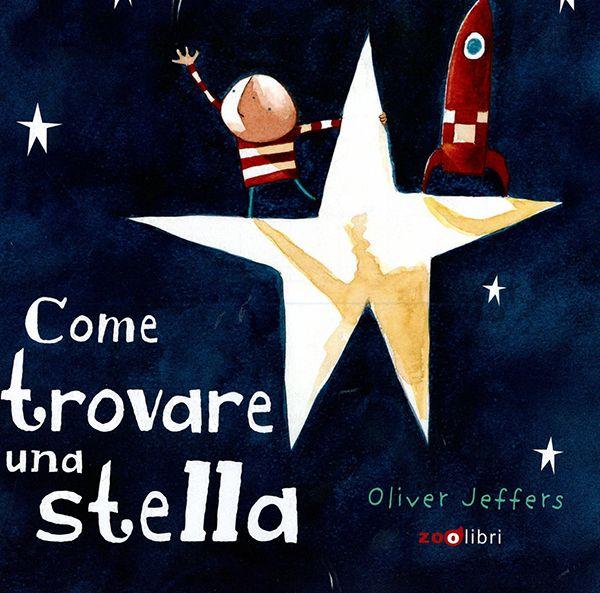 """""""Come trovare una stella"""" In queste notti di fine agosto è bello salutare l'estate con il naso all'insù e la testa persa tra le stelle e i nostri sogni. Oliver Jeffers, che di sogni e storie meravigliose se ne intende un bel po', ci racconta di un bambino che con una stella è riuscito anche a farci amicizia. Buona lettura!"""