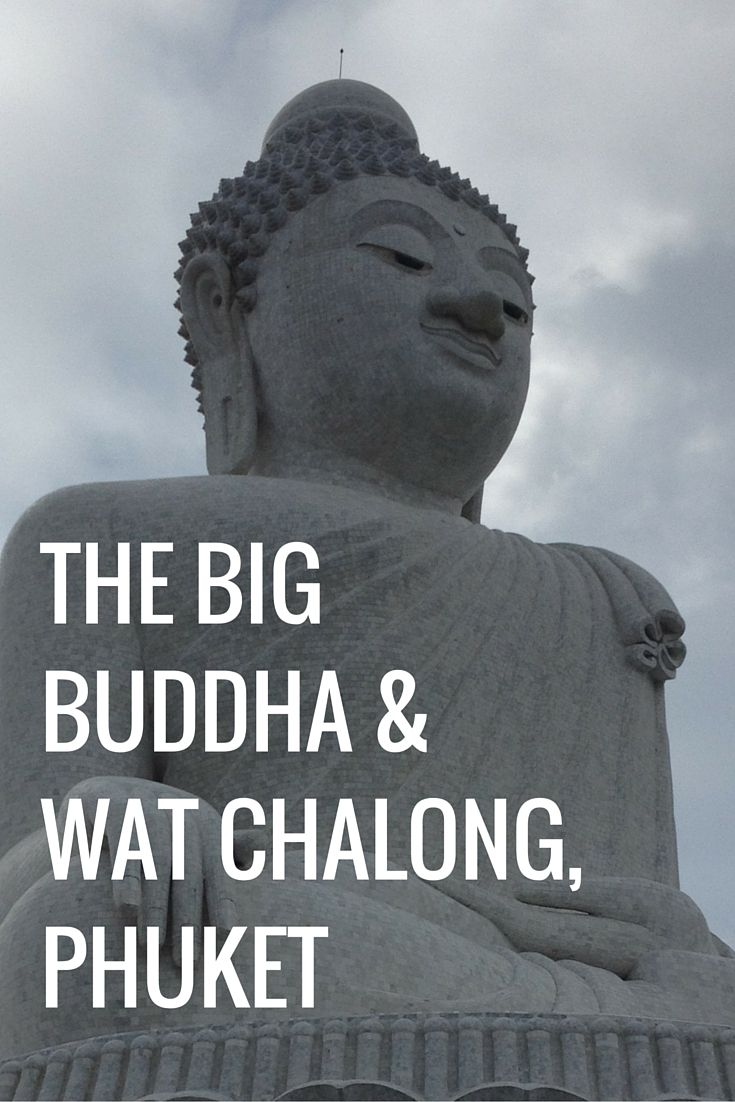 You can't visit Phuket without seeing the Big Buddha and Wat Chalong at least once!
