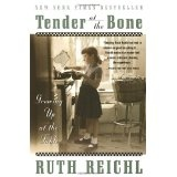 Tender at the Bone: Growing Up at the Table (Paperback)By Ruth Reichl