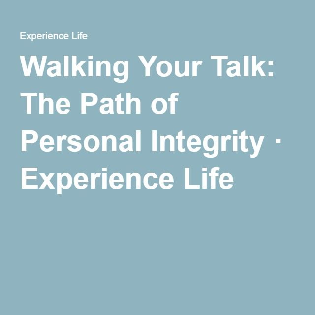 Walking Your Talk: The Path of Personal Integrity · Experience Life