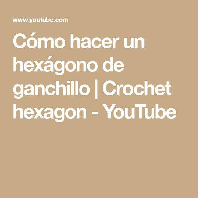 Cómo hacer un hexágono de ganchillo | Crochet hexagon - YouTube
