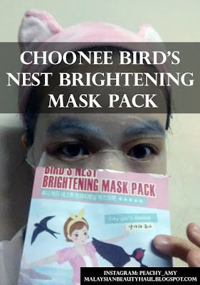 Malaysian Beauty Haul: [Review] Choonee Bird's Nest Brightening Mask Pack...