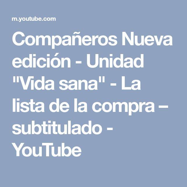 """Compañeros Nueva edición - Unidad """"Vida sana"""" - La lista de la compra – subtitulado - YouTube"""